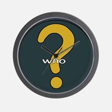 The question is WHO? Wall Clock
