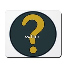The question is WHO? Mousepad