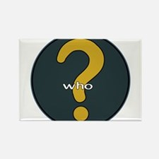 The question is WHO? Rectangle Magnet