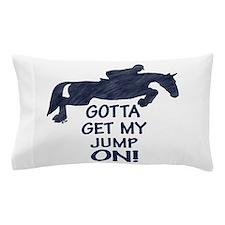 Horse Jumping Gotta Get My Jump Pillow Case
