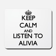 Keep Calm and listen to Alivia Mousepad