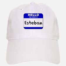 hello my name is esteban Baseball Baseball Cap