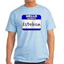 hello my name is esteban T-Shirt