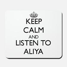 Keep Calm and listen to Aliya Mousepad
