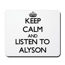Keep Calm and listen to Alyson Mousepad