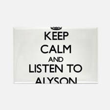 Keep Calm and listen to Alyson Magnets