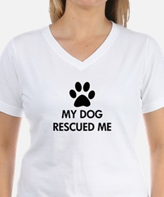 My Dog Rescued Me Shirt