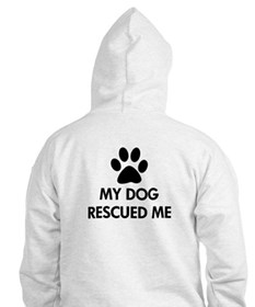 My Dog Rescued Me Hoodie