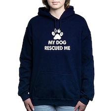 My Dog Rescued Me Hooded Sweatshirt