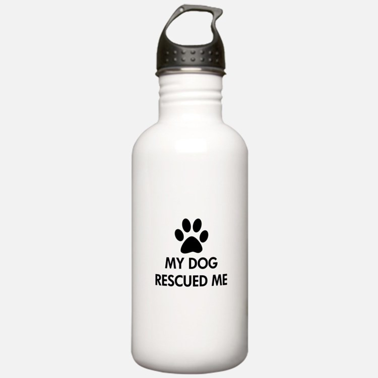 My Dog Rescued Me Water Bottle