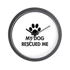 My Dog Rescued Me Wall Clock