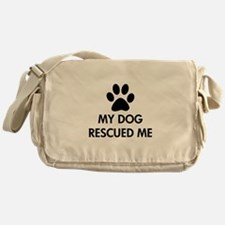 My Dog Rescued Me Messenger Bag
