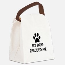 My Dog Rescued Me Canvas Lunch Bag