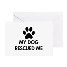 My Dog Rescued Me Greeting Card