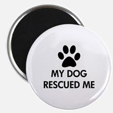 """My Dog Rescued Me 2.25"""" Magnet (10 pack)"""