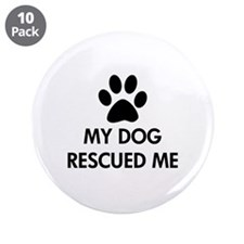 """My Dog Rescued Me 3.5"""" Button (10 pack)"""