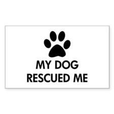 My Dog Rescued Me Decal