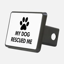 My Dog Rescued Me Hitch Cover
