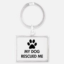 My Dog Rescued Me Landscape Keychain