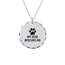My Dog Rescued Me Necklace