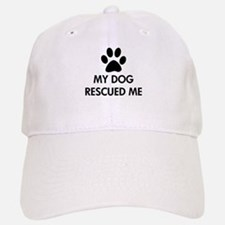 My Dog Rescued Me Baseball Baseball Cap