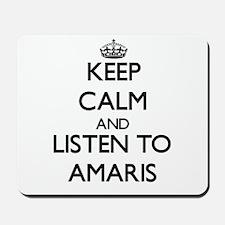 Keep Calm and listen to Amaris Mousepad