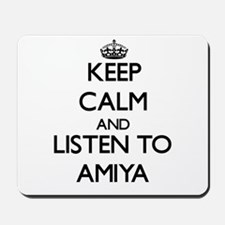 Keep Calm and listen to Amiya Mousepad
