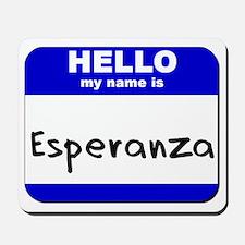 hello my name is esperanza  Mousepad