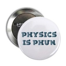 """Physics Is Fun 2.25"""" Button (10 pack)"""