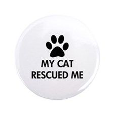 """My Cat Rescued Me 3.5"""" Button"""