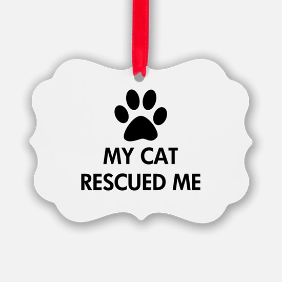 My Cat Rescued Me Ornament