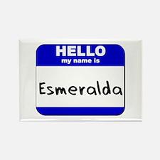 hello my name is esmeralda Rectangle Magnet