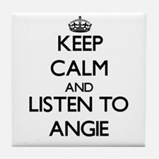 Keep Calm and listen to Angie Tile Coaster
