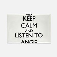 Keep Calm and listen to Angie Magnets