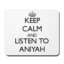 Keep Calm and listen to Aniyah Mousepad