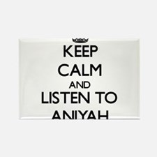 Keep Calm and listen to Aniyah Magnets