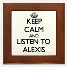 Keep Calm and listen to Alexis Framed Tile
