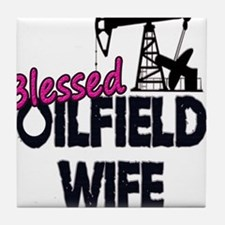Blessed Oilfield Wife Tile Coaster