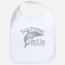 Dolphins cant be trusted Bib