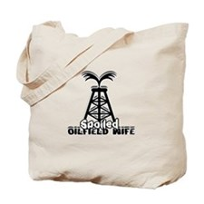 Spoiled Oildfield Wife Tote Bag