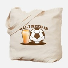 All I need is football and beer Tote Bag