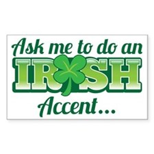 Ask me to do an IRISH accent Decal