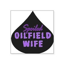 Spoiled Oilfield Wife Oil Drop Purple Sticker
