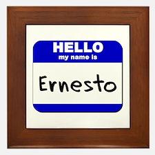 hello my name is ernesto  Framed Tile