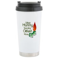 Oilfield Hunny Spending Oilfield Money Travel Mug