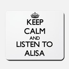 Keep Calm and listen to Alisa Mousepad