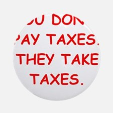 taxes Ornament (Round)