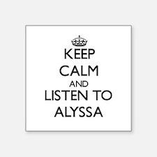 Keep Calm and listen to Alyssa Sticker