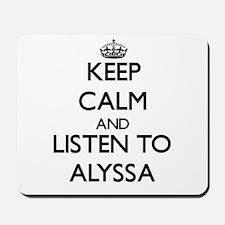 Keep Calm and listen to Alyssa Mousepad
