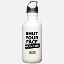 Shut your face grandma Water Bottle
